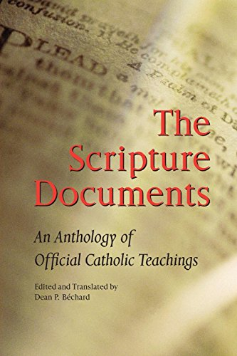 The Scripture Documents: An Anthology of Official Catholic Teachings