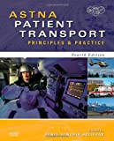 img - for ASTNA Patient Transport: Principles and Practice, 4e (Air & Surface Patient Transport: Principles and Practice) book / textbook / text book