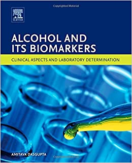 Alcohol and Its Biomarkers: Clinical Aspects and Laboratory Determination (Clinical Aspects and Laboratory Determination of Biomarkers)