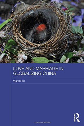 Love and Marriage in Globalizing China (ASAA Women in Asia Series) by Routledge