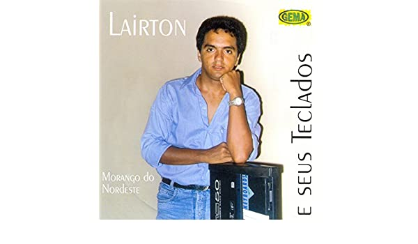 COMPLETO DOWNLOAD LAIRTON DOS CD GRÁTIS TECLADOS DE