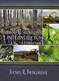 Wetland Restoration and Construction - A Technical Guide