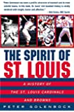 The Spirit of St. Louis: A History of the St. Louis Cardinals and Browns