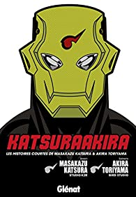 KatsuraAkira : les histoires courtes de Masakazy Katsura & Akira Toriyama par Akira Toriyama