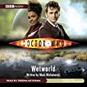 Doctor Who: Wetworld Audiobook by Mark Michalowski Narrated by Freema Agyeman