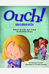 Ouch Moments: When Words Are Used in Hurtful Ways Hardcover