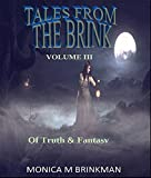 Tales From The Brink: Of Truth and Fantasy