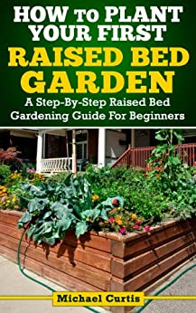 How To Plant Your First Raised Bed Garden - Kindle edition ...