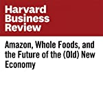 Amazon, Whole Foods, and the Future of the (Old) New Economy | Bill Taylor