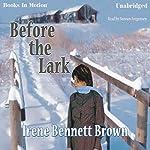 Before the Lark | Irene Bennett Brown