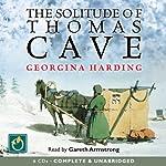 The Solitude of Thomas Cave | Georgina Harding