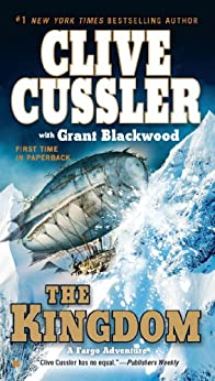 The Kingdom (A Fargo Adventure Book 3) by [Cussler, Clive, Blackwood, Grant]