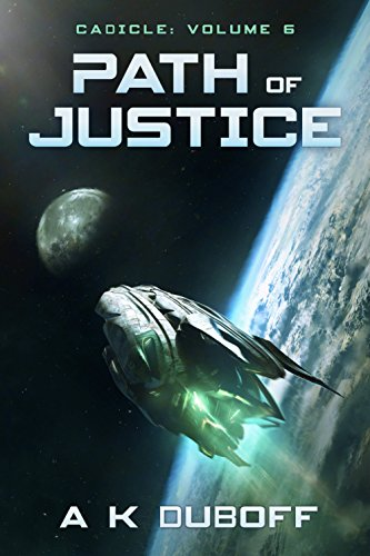 Path of Justice (Cadicle Book 4 [Vol. 6]): An Epic Space Opera Series