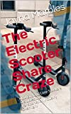 The Electric Scooter Share Craze: How Bird and Lime Scooters Disrupted the Transportation Industry Overnight