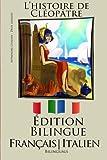 Apprendre l'italien - Édition bilingue (Français - Italien) L'histoire de Cléopâtre