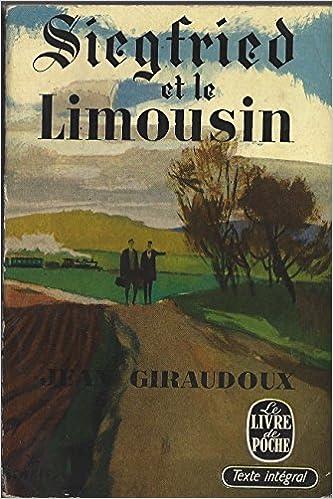 Siegfried Et Le Limousin Par Jean Giraudoux Jean Giraudoux
