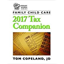 Family Child Care 2017 Tax Companion (Redleaf Business)