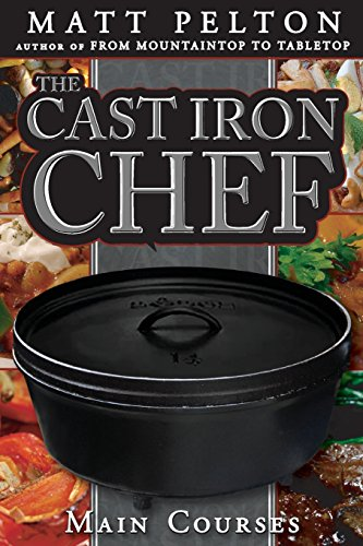 The Cast Iron Chef: The Main Course. With a wide range of dishes, and help on how to cook dutch oven in your home, dutch oven cooking has never been easier. by Matt Pelton