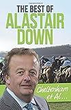 Cheltenham et Al: The Best of Alastair Down