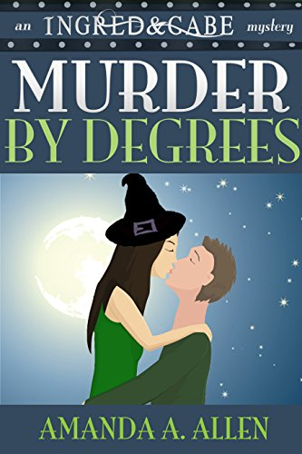 Murder By Degrees: An Inept Witches Mystery by [Allen, Amanda A.]