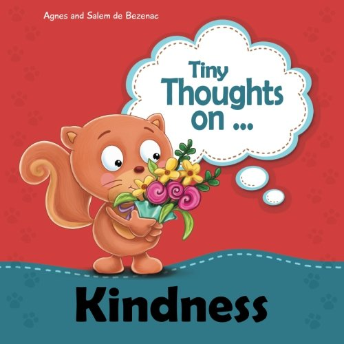 Tiny Thoughts on Kindness: Treating others with love and kindness (Volume 12)