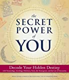 img - for The Secret Power of You: Decode Your Hidden Destiny with Astrology, Tarot, Palmistry, Numerology, and the Enneagram book / textbook / text book