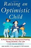 Raising an Optimistic Child, Bob Murray and Alicia Fortinberry, 0071459480