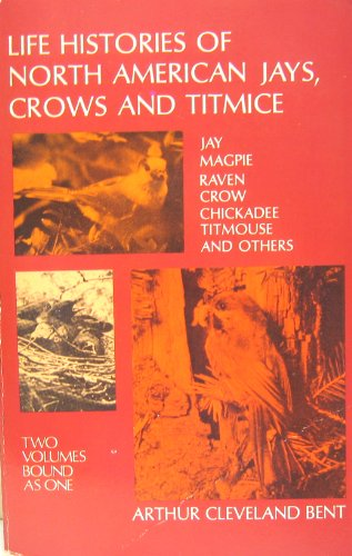 Life Histories of North American Jays, Crows and Titmice