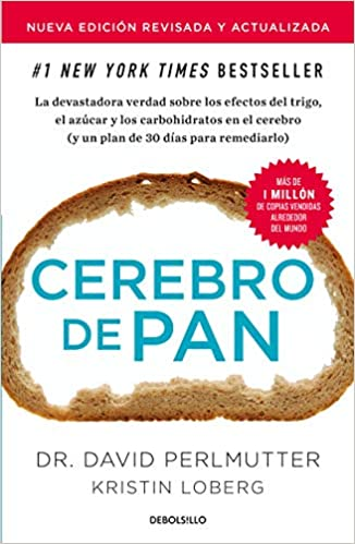 Cerebro de pan (Edición actualizada) / Grain Brain: The ...