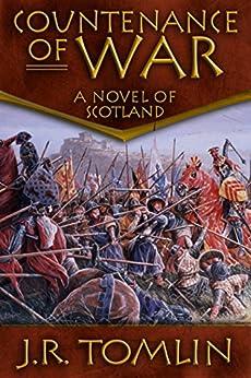 Countenance of War: A Historical Novel of Scotland (The Black Douglas Trilogy Book 2) by [Tomlin, J. R.]
