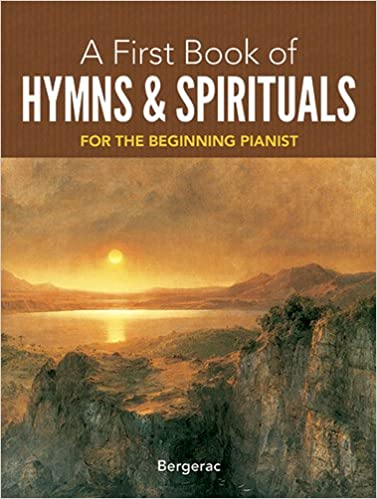 A First Book of Hymns and Spirituals: 26 Favorite Songs in