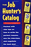 The Job Hunter's Catalog, Peggy J. Schmidt, 0471047317