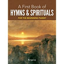 My First Book of Hymns and Spirituals: 26 Favorite Songs in Easy Piano Arrangements