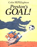 Preston's Goal!, Colin McNaughton, 0152018166