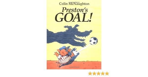 A Preston Pig Story Prestons Goal!