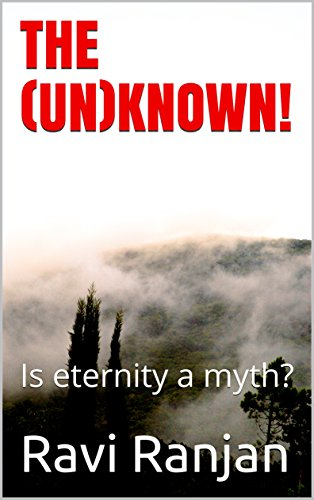 The (UN)Known!: Is eternity a myth?