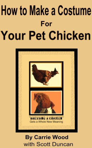 How to Make a Costume for Your Pet Chicken