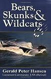 Bears, Skunks and Wildcats, Gerald P. Hansen, 0970540124