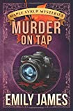 Murder on Tap (Maple Syrup Mysteries) (Volume 4)