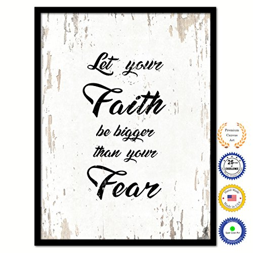 Let Your Faith Be Bigger Than Your Fear Bible Verse Scripture Quote Canvas Print Picture Frame Home Decor Wall Art Gift Ideas 7'' x 9'' by SpotColorArt