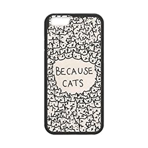 Generic Because Cats Cell Phone Hard Case for iPhone 6(4.7) Plastic & TPU (Laser Technology)