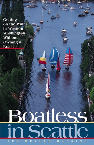 Boatless in Seattle: Getting on the Water in Western Washington Without Owning a Boat!