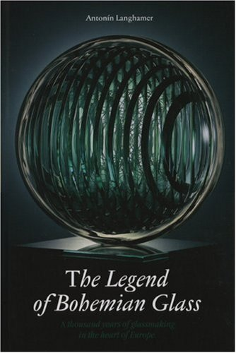 The Legend of Bohemian Glass: A Thousand Years of Glassmaking in the Heart of Europe