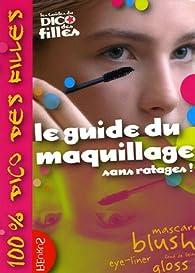 Le guide du maquillage : Sans ratages ! par Sandrine Cathala Delmont