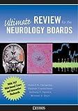 Ultimate Review for the Neurology Boards, Hubert H. Fernandez, Stephan Eisenschenk, Anthony T. Yachnis, Michael S. Okun, 1888799919