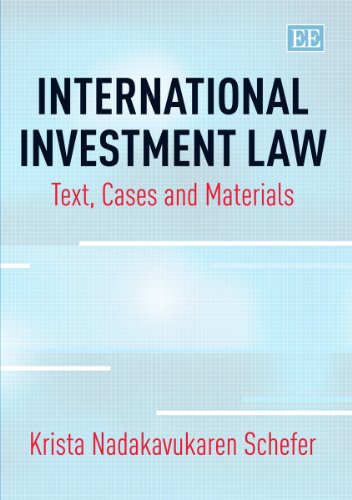 International Investment Law: Text, Cases and Materials
