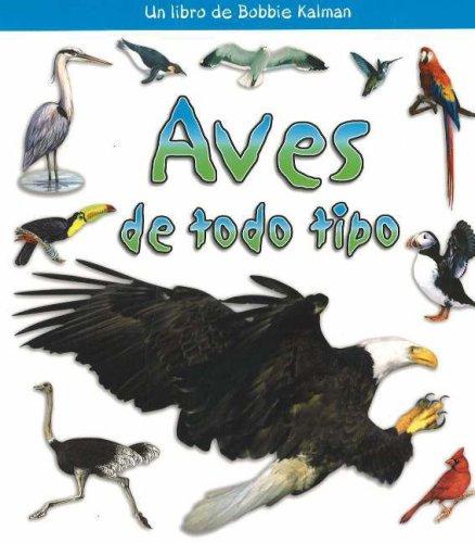 Aves de Todo Tipo (?Qui Tipo de Animal Es?) (Spanish Edition) [Rebecca Sjonger - Bobbie Kalman] (Tapa Blanda)