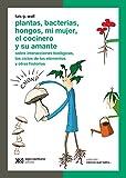 Plantas, Bacterias, Hongos, Mi Mujer El Cocinero y Su Amante (Spanish Edition)