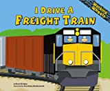 I Drive a Freight Train (Working Wheels)