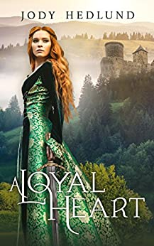 A Loyal Heart by [Hedlund, Jody]